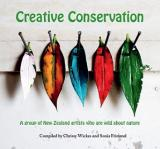 Creative Conservation - A Celebration of New Zealand Artists Who Are Wild About Nature