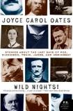 Wild Nights - Stories About the Last Days of Poe, Dickinson, Twain, James, and Hemingway