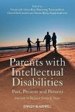 Parents with Intellectual Disabilities - Past, Present and Futures