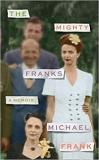 The Mighty Franks - A Memoir