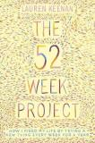 The 52 Week Project - How I fixed my life by trying a new thing every week for a year
