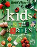 Australian Women's Weekly - Kids in the Garden - Gardening, Craft, Cooking