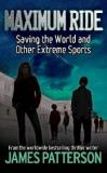 Maximum Ride - Saving the World and Other Extreme Sports
