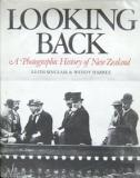 Looking Back: A Photographic History of New Zealand