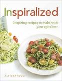 Inspiralized - Inspiring recipes to make with your spiralizer