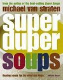 Super Duper Soups - Healing soups for mind and body