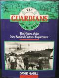 The Guardians at the Gate - The History of the New Zealand Customs Department