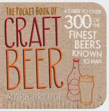 The Pocket Book of Craft Beer - A Guide to Over 300 of the Finest Beers Known to Man