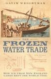The Frozen Water Trade - How Ice From New England Lakes Kept the World Cool