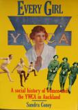 Every Girl - A Social History of Women and the YWCA in Auckland 1885-1985