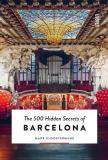 The 500 Hidden Secrets of Barcelona