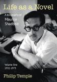 Life as A Novel A Biography of Maurice Shadbolt - Volume One 1932 to 1973