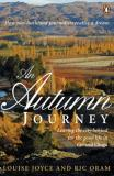 An Autumn Journey - Leaving the City Behind for the Good Life in Central Otago