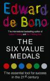 The Six Value Medals - The Essential Tool for Success in the 21st Century