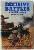 Decisive Battles of the Twentieth Century - Land, Sea, Air