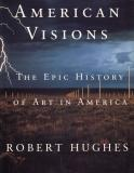 American Visions - The Epic History of Art in America