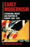 Early Modernism - Literature, Music, and Painting in Europe, 1900-1916