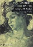 Gombrich on the Renaissance Volume 3 The Heritage of Apelles