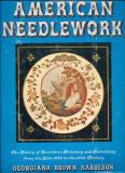 American Needlework - The History of Decorative Stitchery and Embroidery from the Late 16th to the 20th Century