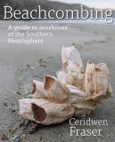 Beachcombing - A Guide to Seashores of the Southern Hemisphere
