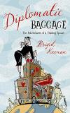 Diplomatic Baggage - The Adventures of a Trailing Spouse