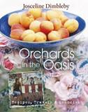 Orchards in the Oasis - Recipes, Travels & Memories