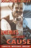 Enemies Without Cause - Convicted. Imprisoned. Innocent.