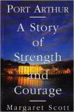 Port Arthur - A Story of Strength