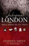 Underground London - Travels Beneath the City Streets