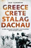 Greece Crete Stalag Dachau - A New Zealand Soldier's Encounters with Hitler's Army