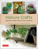 Nature Crafts - Japanese Style Plant & Leaf Projects