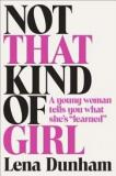 "Not That Kind of Girl - A Young Woman Tells You What She's ""Learned"""