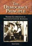 The Democracy Principle - Farmer Co-operatives in Twentieth Century Australia