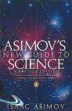 Asimov's New Guide to Science - A Revised Edition