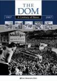 The Dom - A Century of News 1907-2007