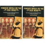 Foreign Devils on the Silk Road - The Search for the Lost Cities and Treasures of Chinese Central Asia