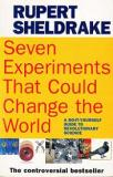 Seven Experiments That Could Change the World - A Do-It-Yourself Guide to Revolutionary Science