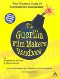 The Guerrilla Film Makers Handbook - About Filmmaking, by Filmmakers, for Filmmakers