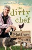 The Dirty Chef - From Big City Food Critic to Foodie Farmer