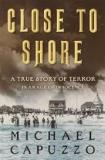 Close to Shore - A True Story of Terror in an Age of Innocence