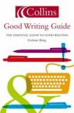 Collins Good Writing Guide - The Essential Guide to Good Writing