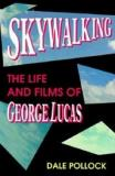 Skywalking - The Life and Films of George Lucas