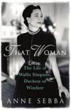 That Woman - The Life of Wallis Simpson, Duchess of Windsor
