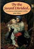 By the Sword Divided - Eyewitnesses of the English Civil War