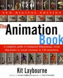 The Animation Book - A Complete Guide to Animated Filmmaking - From Flip-Books to Sound Cartoons to 3-D Animation