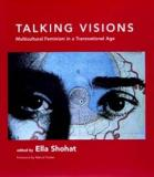 Talking Visions - Multicultural Feminism in a Transnational Age