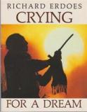 Crying for a Dream - The World Through Native American Eyes