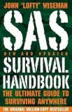 SAS Survival Handbook - The Ultimate Guide to Surviving Anywhere - New and Updated