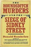 The Houndsditch Murders and the Siege of Sidney Street - A New Edition of a Classic Case-History of Murder...