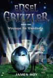 Edsel Grizzler Book One Voyage to Verdada